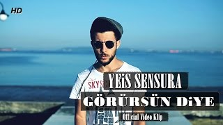 Yeis Sensura - Görürsün Diye (Official Video)