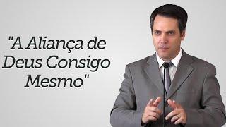 """""""A Aliança de Deus Consigo Mesmo"""" - Leandro Lima"""