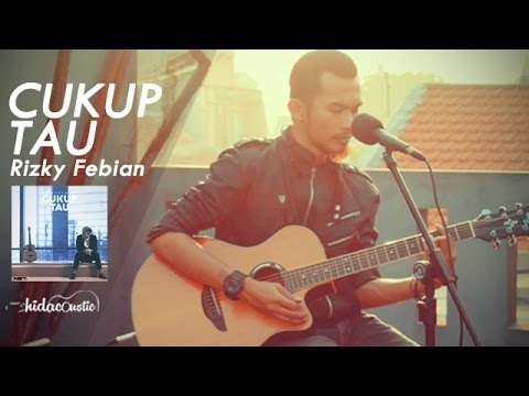 Rizky Febian - Cukup Tau  (Official Video Cover By Hidacoustic)