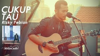 Rizky Febian Cukup Tau Official Video Cover By Hidacoustic