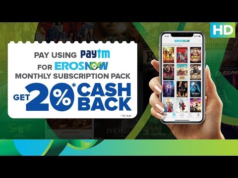 Enjoy 20% Cash Back Offer on Paytm | Eros Now