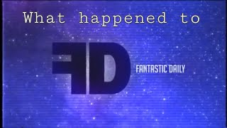 What Happened to Fantastic Daily?