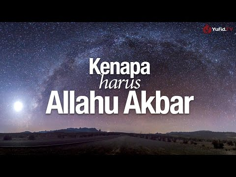 Ceramah Singkat: Kenapa Allahu Akbar? - Ustadz Badru Salam, Lc.