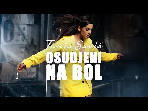 TANJA SAVIC - OSUDJENI NA BOL (OFFICIAL VIDEO) 4K