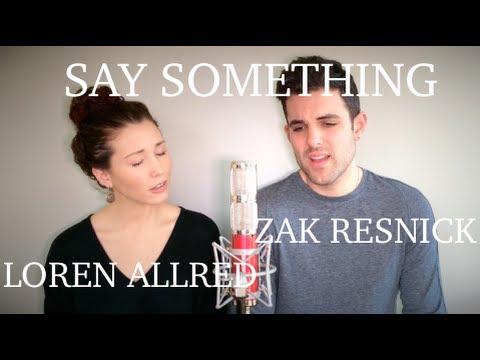 Say Something | Zak Resnick & Loren Allred
