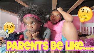 PARENTS BE LIKE...(FUNNY KID SKITS)