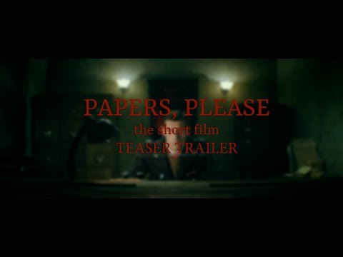PAPERS, PLEASE - The Short Film Teaser Trailer (2017)