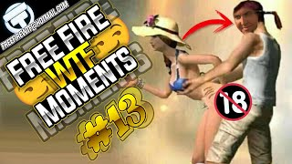 FREE FIRE -  FUNNY & WTF MOMENTS #13 | FREEFIRE EPIC  GAMEPLAY, FUNNY GLITCHES, FAILS & EPIC MOMENTS