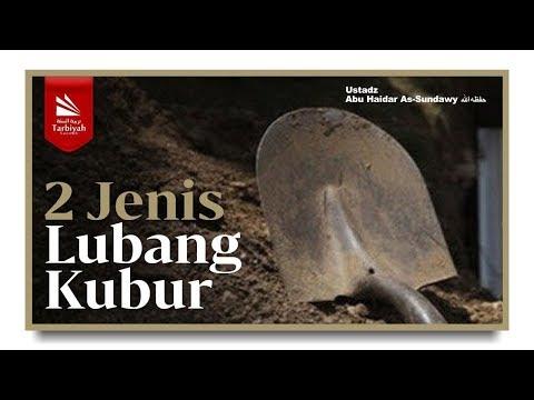 2 Jenis Lubang Kubur | Ustadz Abu Haidar as Sundawy حفظه الله