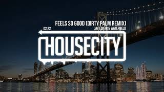 Download Lagu Jay Eskar & Waterbeld - Feels So Good (Dirty Palm Remix) Gratis STAFABAND