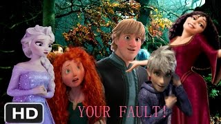 Non/Disney- {Your Fault}