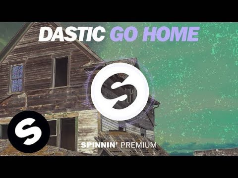 Dastic - Go Home (FREE DOWNLOAD)