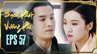 BẠCH PHÁT VƯƠNG PHI - TẬP 57 [FULL HD] | Phim Cổ Trang Hay Nhất | Phim Mới 2019