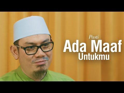Ustadz Ahmad Zainuddin Al-Banjary -  Pasti Ada Maaf Untukmu