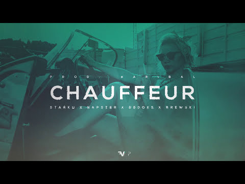 STARKU x NAPSTER x BEDOES x BREWSKI - CHAUFFEUR FR$HMIX (prod. BARIBAL) [HQ]