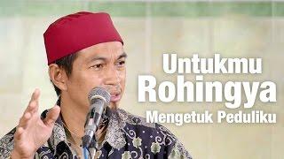 Kajian Umum: Untukmu Rohingya Mengetuk Peduliku - Ustadz Abuz Zubair Hawaary, Lc.