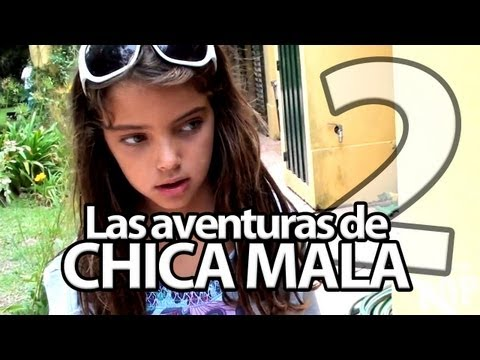 Las Aventuras de Chica Mala - Segunda Parte