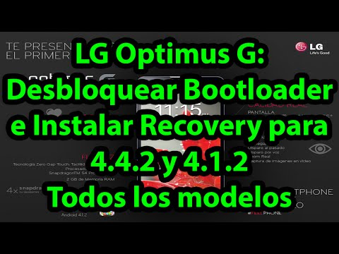 LG Optimus G: Desbloquear Bootloader e Instalar Recovery 4.4.2 y 4.1.2, Todos los modelos