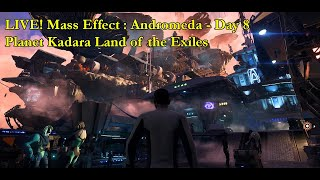 LIVE! Mass Effect : Andromeda - Day 8 - Planet Kadara (Land of the Exiles)