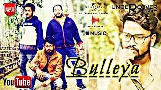Bulleya | (Official Music Video) | New Hindi Song 2017 ||  by_UndercoveR RainboW