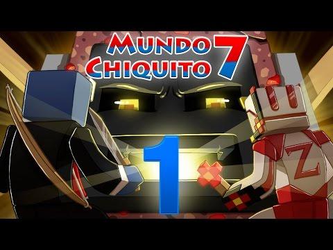 Mundo Chiquito 7 - Ep.1 - El principio del Fin -