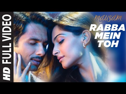 Rabba Mein Toh Mar Gaya Oye (full Song) mausam Feat. Shahid Kapoor ,sonam Kapoor video