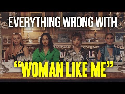 "Everything Wrong With Little Mix - ""Woman Like Me ft. Nicki Minaj"" MP3"