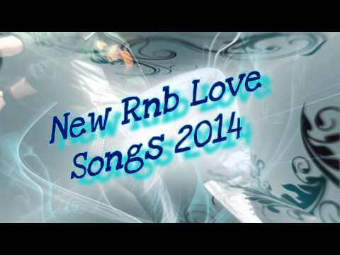 ♥ New RNB Love Songs 2014 ♥ #1
