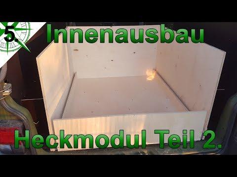 Innenausbau   Heckmodul Teil 2.   vom VW T4 Syncro Transporter zum Camper   # 5.