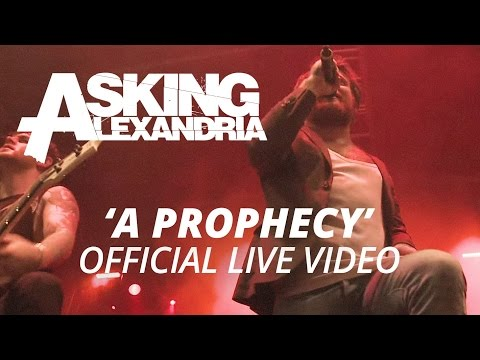 Asking Alexandria - A Prophecy (official Hd Live Video) video