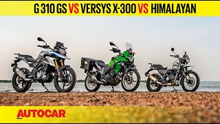 BMW G 310 GS vs Kawasaki Versys-X 300 vs Royal Enfield Himalayan | Comparison Review | Autocar India