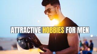 10 Hobbies that Make Men MORE Attractive