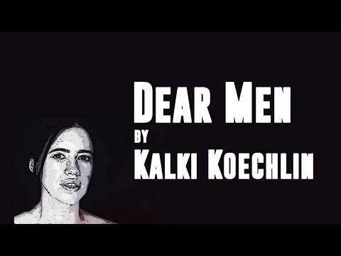 """Dear Men"" by Kalki Koechlin 