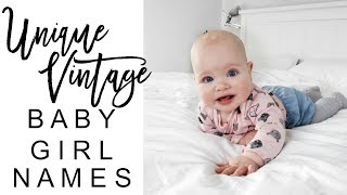 UNIQUE VINTAGE BABY GIRLS NAMES   Unusual, Old fashioned baby girl names