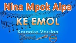 Nina Mpok Alpa - Ke Emol KOPLO (Karaoke Lirik Tanpa Vokal) by GMusic