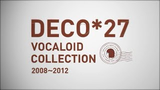 【DISC1】『DECO*27 VOCALOID COLLECTION 2008~2012』【クロスフェード】