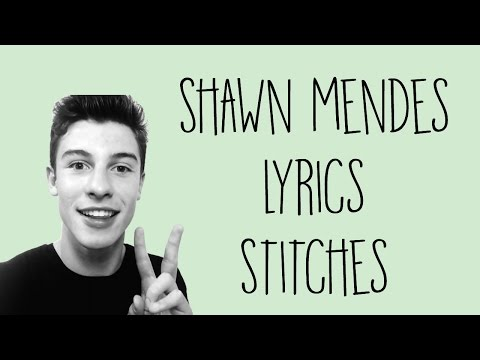 Shawn Mendes ~ Lyrics ~ Stitches