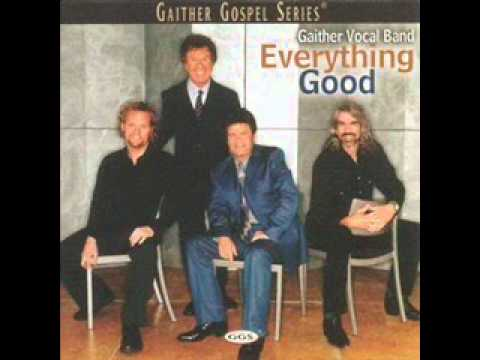 Gaither Vocal Band - Knowing Youll Be There