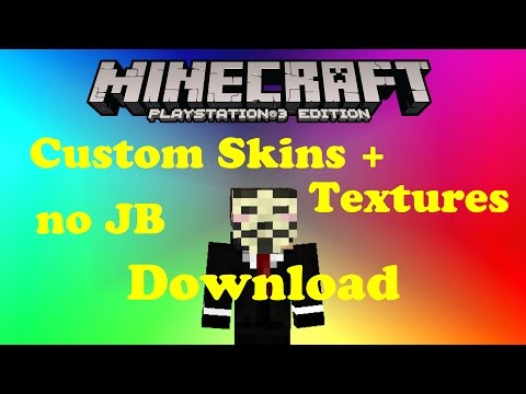 (Patched)Minecraft Ps3 Custom Skins and Texture Packs w/ Download + Install Guide [No Jailbreak]