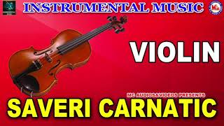 Saveri Carnatic | Instrumental Music | Carnatic Violin Solo Instrumental |