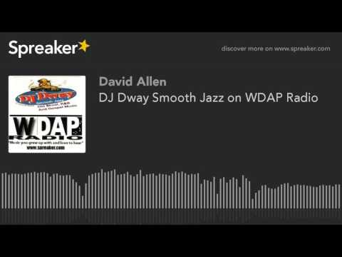 DJ Dway Smooth Jazz on WDAP Radio (part 9 of 12)