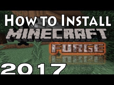 How to Install Minecraft Forge and Mods 2017