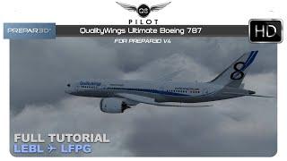 [Prepar3D v4] QualityWings Boeing 787 | Full Tutorial | LEBL ✈ LFPG