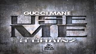 2 Chainz Video - Gucci Mane - Use Me Featuring 2 Chainz