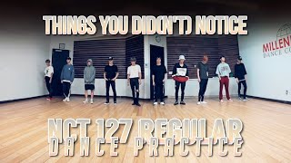 THINGS YOU DID(N'T) NOTICE in Regular [ENG Ver.] Dance Practice // NCT 127