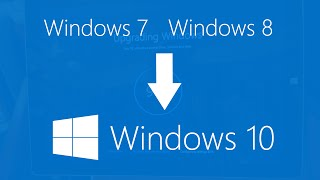 Windows 10 Upgrade Process (from Windows 7 and Windows 8.1)