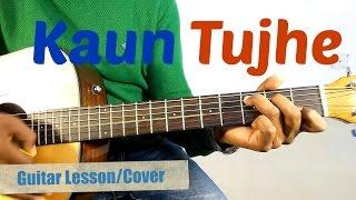 "download lagu Kaun Tujhe - M.s Dhoni ""complete Easy Guitar Lessons"" gratis"