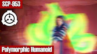 SCP-953 Polymorphic Humanoid   Object Class Keter   Animal-humanoid SCP