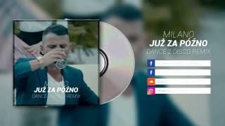 Milano - Już Za Późno (Dance 2 Disco Remix)