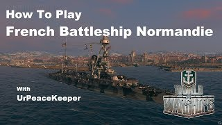 How To Play French Battleship Normandie In World Of Warships